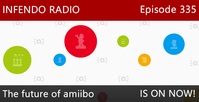 Infendo Radio Episode 335: The future of amiibo