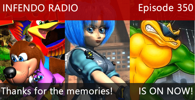 Infendo Radio Episode 350: Thanks for the memories!