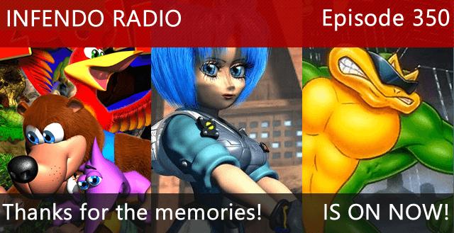 Infendo Radio Episode 350: Thanks for the memories!